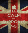 KEEP CALM AND SUPPORTS 7-5  - Personalised Poster A4 size