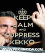 KEEP CALM AND SUPPRESS KEKKO - Personalised Poster A4 size