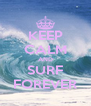 KEEP CALM AND SURF FOREVER - Personalised Poster A4 size