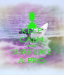 KEEP CALM AND SURF LIKE A PRO - Personalised Poster A4 size