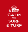 KEEP CALM AND SURF & TURF - Personalised Poster A4 size