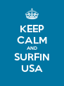 KEEP CALM AND SURFIN USA - Personalised Poster A4 size