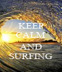 KEEP CALM  AND SURFING - Personalised Poster A4 size