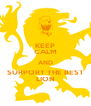 KEEP CALM AND SURPORT THE BEST LION - Personalised Poster A4 size