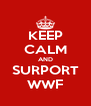 KEEP CALM AND SURPORT WWF - Personalised Poster A4 size