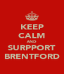 KEEP CALM AND SURPPORT BRENTFORD - Personalised Poster A4 size