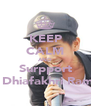 KEEP CALM AND Surpport Iqbaal Dhiafakhri Ramadhan - Personalised Poster A4 size