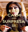KEEP CALM AND SURPRESA !!! - Personalised Poster A4 size