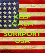 KEEP CALM AND SURRPORT USA - Personalised Poster A4 size