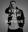 KEEP CALM AND SURVIVE  - Personalised Poster A4 size