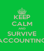 KEEP CALM AND SURVIVE ACCOUNTING - Personalised Poster A4 size