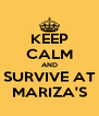 KEEP CALM AND SURVIVE AT MARIZA'S - Personalised Poster A4 size