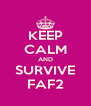 KEEP CALM AND SURVIVE FAF2 - Personalised Poster A4 size
