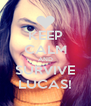 KEEP CALM AND SURVIVE LUCAS! - Personalised Poster A4 size