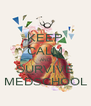 KEEP CALM AND SURVIVE MEDSCHOOL - Personalised Poster A4 size