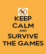 KEEP CALM AND SURVIVE THE GAMES - Personalised Poster A4 size