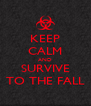 KEEP CALM AND SURVIVE TO THE FALL - Personalised Poster A4 size