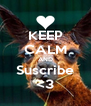 KEEP CALM AND Suscribe <3 - Personalised Poster A4 size