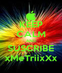 KEEP CALM AND SUSCRIBE xMeTriixXx - Personalised Poster A4 size
