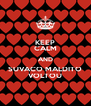 KEEP CALM AND SUVACO MALDITO VOLTOU - Personalised Poster A4 size
