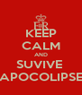 KEEP CALM AND SUVIVE  APOCOLIPSE - Personalised Poster A4 size