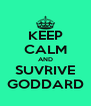 KEEP CALM AND SUVRIVE GODDARD - Personalised Poster A4 size