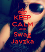 KEEP CALM AND Swag Javzka - Personalised Poster A4 size