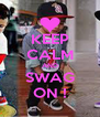 KEEP CALM AND SWAG ON ! - Personalised Poster A4 size