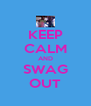 KEEP CALM AND SWAG OUT - Personalised Poster A4 size
