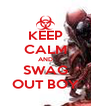 KEEP CALM AND SWAG OUT BOY - Personalised Poster A4 size
