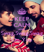 KEEP CALM AND Swag,Swag,Swag On You - Personalised Poster A4 size