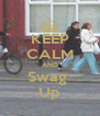 KEEP CALM AND Swag  Up - Personalised Poster A4 size