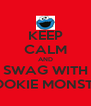 KEEP CALM AND SWAG WITH COOKIE MONSTER - Personalised Poster A4 size