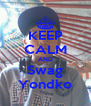 KEEP CALM AND Swag Yondko - Personalised Poster A4 size