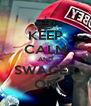 KEEP CALM AND SWAGER ON - Personalised Poster A4 size