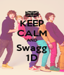 KEEP CALM AND Swagg 1D - Personalised Poster A4 size