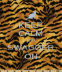 KEEP CALM AND SWAGGER ON - Personalised Poster A4 size
