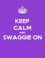 KEEP CALM AND SWAGGIE ON  - Personalised Poster A4 size