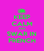 KEEP CALM AND SWAR IN FRENCH - Personalised Poster A4 size