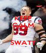 KEEP CALM AND  SWATT - Personalised Poster A4 size