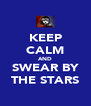 KEEP CALM AND SWEAR BY THE STARS - Personalised Poster A4 size