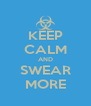 KEEP CALM AND SWEAR MORE - Personalised Poster A4 size