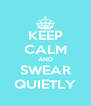 KEEP CALM AND SWEAR QUIETLY - Personalised Poster A4 size