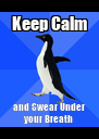 Keep Calm and Swear Under your Breath - Personalised Poster A4 size