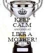 KEEP CALM AND SWEAT LIKE A MOTHER! - Personalised Poster A4 size