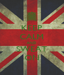 KEEP CALM AND SWEAT ON - Personalised Poster A4 size