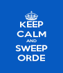 KEEP CALM AND SWEEP ORDE - Personalised Poster A4 size