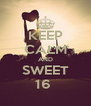 KEEP CALM AND SWEET 16  - Personalised Poster A4 size