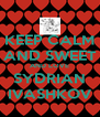 KEEP CALM AND SWEET AND LOVE SYDRIAN IVASHKOV - Personalised Poster A4 size