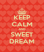 KEEP CALM AND SWEET DREAM - Personalised Poster A4 size
